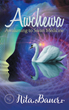 "New Book ""Awchewa: Awakening to Swan Medicine"" Follows Young Teen on Her Metaphysical Journey"