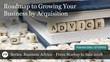 "Financial Poise™ Announces ""Roadmap to Growing Your Business by Acquisition,"" a New Webinar Premiering December 13th at 2:00 PM CST through West LegalEdcenter"