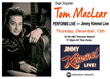 The Award Winning-Songwriter TOM MACLEAR performs on Jimmy Kimmel Live, to promote his new CD 'GODS & GHOSTS' Thursday December 13th 11:30pm on the ABC Television Network