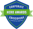 The Corporate Ediscovery Hero Awards Announce 2019 Finalists