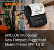 BIXOLON Introduces New Compact Ruggedized Mobile Printer SPP-L310
