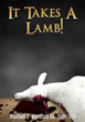 "Xulon Press announces the release of ""It Takes A Lamb!"" By Randall Marshall"