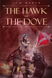 "Tom Baker's new book ""The Hawk and the Dove"" follows two warrior spirits in the form of a hawk and a dove on their journey through wars across several eras and nations."