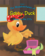 "Linda Fay's newly released ""The Misadventures of Gabby Duck Going to the City, Vol. 1"" is a delightful adventure storybook for kids."