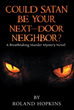 Thrilling New Book 'Could Satan Be Your Next-Door Neighbor? A Breathtaking Murder Mystery Novel' is Released