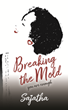 "Debut Author Delivers Compelling True Story of Self-Discovery and Acceptance in ""BREAKING THE MOLD, You Are Enough"""