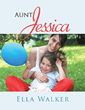 Debuting Author Ella Walker Shares the Story of 'Aunt Jessica'