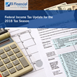 Federal Income Tax Update for the 2018 Tax Season—Webinar by Eli Financial