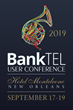 New Orleans Will Host 2019 BankTEL Annual User Education Conference