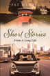 "Pat Harris's Newly Released ""Short Stories: From a Long Life"" is a Charming Collection of Anecdotes from a Lifetime of Adventure and Observation"