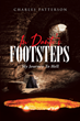"Charles Patterson's Newly Released ""In Dante's Footsteps: My Journey to Hell"" is a Captivating Modern Spin-Off of a Classic"