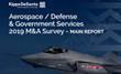 KippsDeSanto's 2019 M&A Survey Predicts Continued Positive  Aerospace, Defense and Government Services Sector Activity
