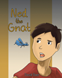 "David Baer's New Book ""Ned the Gnat"" is an Entertaining Children's Picture Book About a Tiny Bug Who Likes to Annoy People"