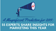 2019 Marketing Forecast: Magnificent Marketing Presents Predictions and Insights from 55 Industry Experts