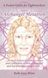 New Book Offers 'A Pocket Guide for Lightworkers from Archangel Metatron'