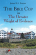 'The Bike Cop: In the Greater Weight of Evidence' Released