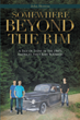 "Author John Herrera's New Book ""Somewhere Beyond The Rim: A Tale of Teens in the 1960s America's First Baby Boomers"" is A High School Reunion Tale"