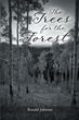 "Ronald Johnson's New Book ""The Trees for the Forest"" is a Purposeful Book Sharing a Story That Inspires Individuals With Confidence and Self-Worth"
