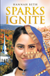 "Hannah Beth's Newly Released ""Sparks Ignite"" is a Gripping Novel About True Love and Faith in the Face of Persecution"