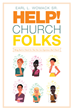 "Minister Earl Womack's Book ""Help! Church Folks Being Real to Church So That You Can Experience Real Church"" Is A Testament to Soul Searching and Living A Christian Life"