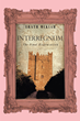 "Erath McKiah's new Book ""Interregnum: The Final Dispensation"" is a Stirring Tale Following the Journeys of Four Beatific Pilgrims Serving God and his Chosen Remnant"