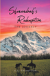 "G.L. Thompson's new Book ""Shenandoah's Redemption- The Journey"" is a Gripping and Potent Tale of a Young man's Cross-country Adventure in Civil War-era America"