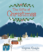 "Virginia Quayle's Newly Released ""The Gifts of Christmas"" Is a Lovely Tale of an Extraterrestrial's Lessons on How People Celebrate Christmas"
