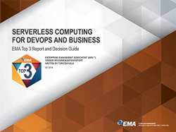 Serverless Computing for DevOps and Business: EMA Top 3 Report and Decision Guide for Serverless Technologies