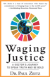 Award-Winning Global Justice and Human Rights Advocate  Dr. Paul Zeitz Releases Inspiring New Memoir  'Waging Justice – A Doctor's Journey to Speak Truth and Be Bold'