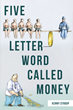 "Kenny Stroup's New Book ""Five Letter Word Called Money"" is a Profound and Candid Read on the Impact of Wealth on an Individual's Life"