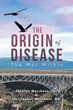 "Imagine a New Vision for Medical Care and Treating Chronic Disease in  ""The Origin of Disease: The War Within"""