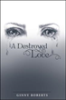 Courageous Woman Overcomes a Relationship of Deception and Abuse in 'A Destroyed Love'