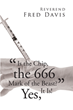 "Reverend Fred Davis's Newly Released ""'Is the Chip, the 666 Mark of the Beast?': Yes, It Is!"" is a Bewildering Glimpse into the Apocalypse at the Doorstep"