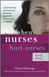 Resolving nurse-on-nurse aggression and bullying improves the nursing profession