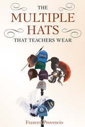 "Frances Provencio's New Book ""The Multiple Hats That Teachers Wear"