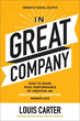 McGraw Hill Releases New Book by Louis Carter Titled, In Great Company: How to Spark Peak Performance By Creating an Emotionally Connected Workplace