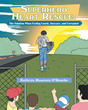 "Kathryn Maureen O'Rourke's Newly Released ""Superhero Heart Rescue"" Is a Powerful Opus That Tackles Children's Emotions of Self-Esteem and Faith"