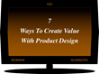 Trends, Social Patterns, and Maturing Technologies Elevate Industrial and UX Design to a Corporate Innovation Priority: 7 Ways To Create Value With Product Design by GGI