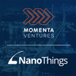 Momenta Ventures Closes Investment in NanoThings, Provider of Smarter Support for Smarter Products