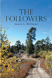 "Laura L. Williams's Newly Released ""The Followers"" is a Riveting Tale of a Woman's Faith-driven Journey through a Harrowing Life"