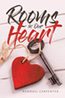 "Randall Carpenter's new book ""Rooms in Our Heart"" is a book about life, love, and the challenges people face on their personal journeys."