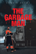 "Dennis Adams's New Book ""The Garbage Man"" Is an Intriguing Story of a Man Who Gets a Job Working a Garbage Truck and Finds a Mysterious Necklace in the Trash"