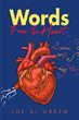 "New Book of Poetry ""Words From the Heart"" is a Revealing and Sentimental Journey Through One Man's Trying Times and Triumphs"