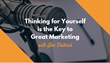Thinking for Yourself is the Key to Great Marketing: Magnificent Marketing Presents a New Podcast Episode on the Value of Thinking Outside the Box