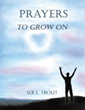 'Prayers to Grow On' Invites Christians to Deepen their Relationship with God