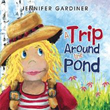 New Book Invites Young Readers to Go on 'A Trip Around the Pond'