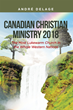 "André Delage's Newly Released ""Canadian Christian Ministry 2018"" is a Potent Read That Addresses the Rehabilitation of the Declining Spirituality of Canadian Churches"