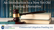 "Financial Poise™ Announces ""Commercial Litigation Funding,"" a New Webinar Series Premiering March 13th at 3:00 PM CST through West LegalEdcenter™"