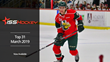 ISS Hockey Releases March ISS Top 31 Prospects for 2019 NHL Draft