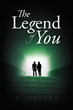 "A. Cherná's Newly Released ""The Legend of You"" is a Captivating Spiritual Story About Redemption and the Depths of Divine Love"